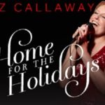 Luhrs Center presents Liz Callaway – Home for the Holidays Virtual Show